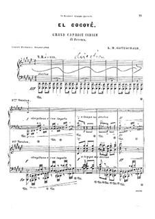 El Cocoyé. Grande caprice cubain di bravura, Op.80: El Cocoyé. Grande caprice cubain di bravura by Louis Moreau Gottschalk
