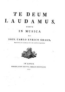 Te Deum laudamus: Te Deum laudamus by Karl Heinrich Graun