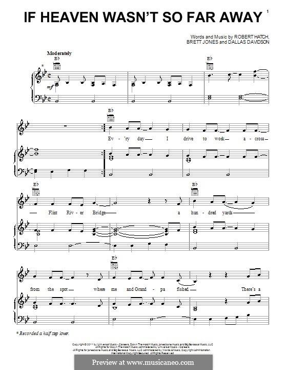 If Heaven Wasn't So Far Away (Justin Moore): Für Stimme und Klavier (oder Gitarre) by Brett Jones, Dallas Davidson, Robert Hatch