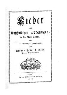 Lieder zum unschuldigen Vergnügen: Lieder zum unschuldigen Vergnügen by Johann Heinrich Hesse