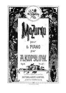 Mazurka für Klavier, Op.8: Mazurka für Klavier by Alexander Kopylow