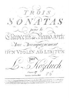 Drei Sonaten für Cembalo (oder Klavier) und Violine ad libitum, Op.17: Drei Sonaten für Cembalo (oder Klavier) und Violine ad libitum by Leopold Kozeluch