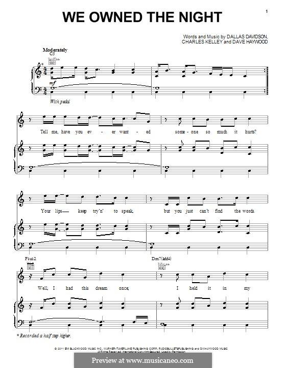 We Owned the Night (Lady Antebellum): Für Stimme und Klavier (oder Gitarre) by Charles Kelley, Dallas Davidson, Dave Hayward