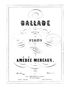 Ballade, Op.60: Ballade by Amédée Méreaux