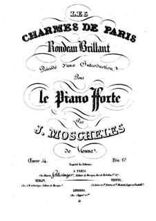 Les Charmes de Paris. Rondeau Brillant, Op.54: Les Charmes de Paris. Rondeau Brillant by Ignaz Moscheles