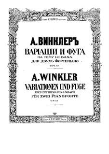 Variationen und Fuge über ein Thema von J.S. Bach für zwei Klaviere, Op.12: Variationen und Fuge über ein Thema von J.S. Bach für zwei Klaviere by Alexander Winkler