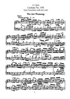 Dem Gerechten muss das Licht, BWV 195: Bearbeitung für Stimmen und Klavier by Johann Sebastian Bach