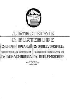 Drei Präludium für Orgel: Version für Klavier by Dietrich Buxtehude