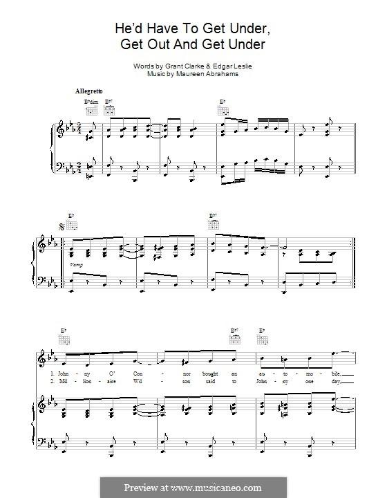 He'd Have To Get Under, Get Out and Get Under (Billy Murray): Für Stimme und Klavier (oder Gitarre) by Maurice Abrahams, Grant Clarke, Leslie Edgar
