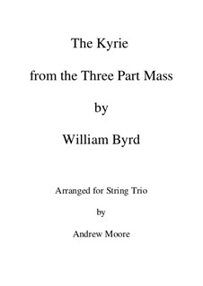 Mass for Three Voices: Kyrie, for string trio by William Byrd
