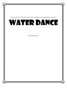 WaTER Dance: For clarinet, piano, bass, 2 percussion by Joseph Hasper