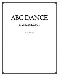 ABC Dance: Version for violin, cello and piano by Joseph Hasper