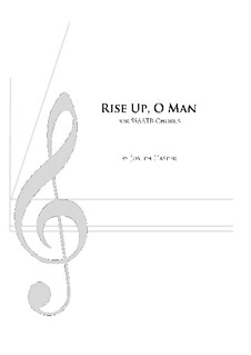 Rise Up, O Man (SSAATB): Rise Up, O Man (SSAATB) by Joseph Hasper, Joe Wise
