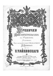 Die Pantöffelchen, TH 8: Klavierauszug mit Singstimmen by Pjotr Tschaikowski