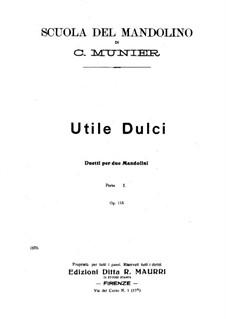 Utile Dulci. Duetti per due Mandolini: Part I. Trenta lezioni melodiche e progressive, Op.115 by Carlo Munier