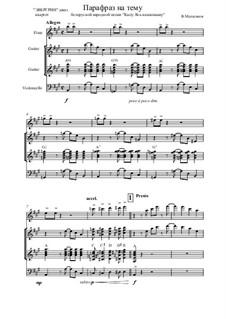 Paraphrase on the Belarusian folk song 'Casil Yas kanyushinu': Paraphrase on the Belarusian folk song 'Casil Yas kanyushinu' by folklore