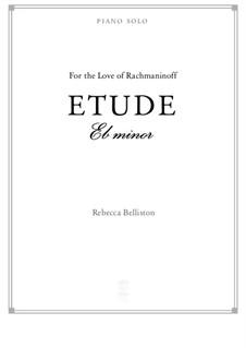 Etude in E flat minor (piano solo): Etude in E flat minor (piano solo) by Rebecca Belliston