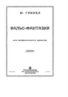 Walzer-Fantasie in h-Moll: Für Orchester – Partitur by Michail Glinka