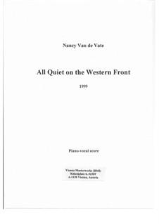 All Quiet on the Western Front: Klavierauszug mit Singstimmen by Nancy Van de Vate