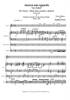 Ancora uno sguardo. Jazz Ballad Quartet: Full score, parts, transcription for piano and tenor by Santino Cara