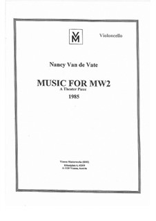 Music for MW2: Cello, percussion and flute parts by Nancy Van de Vate
