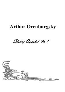 String Quartet No.1: String Quartet No.1 by Arthur Orenburgsky