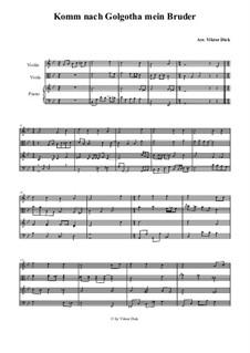 Komm nach Golgatha mein Bruder: Für Violine, Bratsche und Klavier by folklore