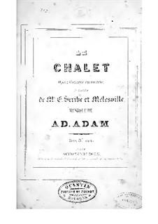 Le Chalet: Klavierauszug mit Singstimmen by Adolphe Adam