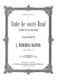 Etüden für die linke Hand, Op.8: Für Klavier by Ludvig Birkedal-Barfod