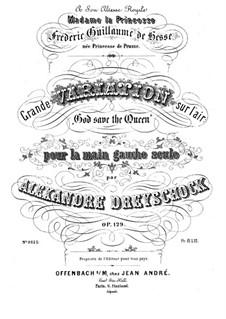 Grosse Variationen über 'Gott schütze die Königin', Op.129: Für Klavier by Alexander Dreyschock