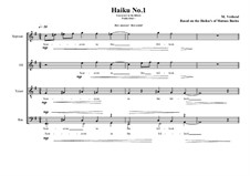 Haiku No.1 for mixed choir, MVWV 419: Haiku No.1 for mixed choir by Maurice Verheul