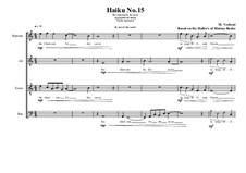 Haiku No.15 for mixed choir, MVWV 433: Haiku No.15 for mixed choir by Maurice Verheul