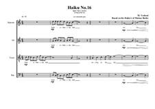 Haiku No.16 for mixed choir, MVWV 434: Haiku No.16 for mixed choir by Maurice Verheul