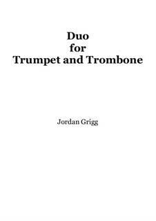 Duo for Trumpet and Trombone: Duo for Trumpet and Trombone by Jordan Grigg