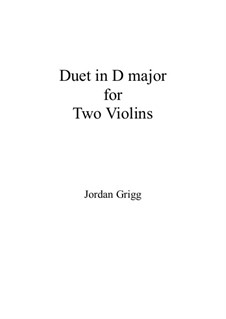 Duet in D major for Two Violins: Duet in D major for Two Violins by Jordan Grigg