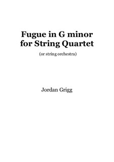 Fugue for String Quartet or String Orchestra: Fugue for String Quartet or String Orchestra by Jordan Grigg