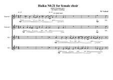 Haiku No.21 for female choir, MVWV 441: Haiku No.21 for female choir by Maurice Verheul