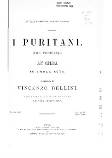 I puritani (The Puritans): Akt I, für Stimmen und Klavier by Vincenzo Bellini