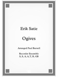 Ogives: For recorder ensemble SSAATBGB and TTBBGbCbScb - score and parts by Erik Satie
