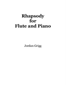 Rhapsody for Flute and Piano: Rhapsody for Flute and Piano by Jordan Grigg