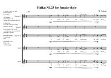Haiku No.23 for female choir, MVWV 443: Haiku No.23 for female choir by Maurice Verheul