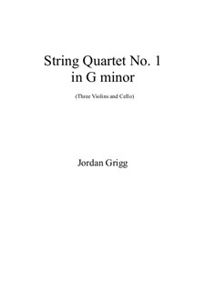 String Quartet No.1 in G minor (3 Violins, Cello): String Quartet No.1 in G minor (3 Violins, Cello) by Jordan Grigg