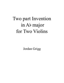 Two-Part Invention for Two Violins in A flat major: Two-Part Invention for Two Violins in A flat major by Jordan Grigg