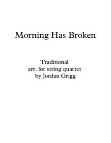 Morning has Broken: Für Streichquartett by Unknown (works before 1850)