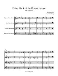 Praise, My Soul, the King of Heaven: Für Saxophonquartett by Mark Andrews