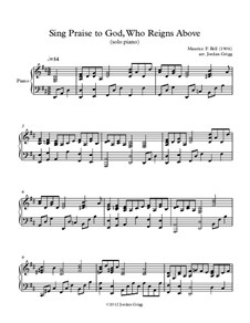 Sing Praise to God, Who Reigns Above: For solo piano by Unknown (works before 1850)