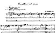 Drei Chorale: Choral No.3 in a-moll für Orgel, FWV 40 by César Franck