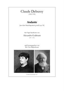 Streichquartett No.1 in g-Moll, L.85 Op.10: Andante, für Orgel by Claude Debussy