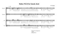 Haiku No.24 for female choir, MVWV 445: Haiku No.24 for female choir by Maurice Verheul