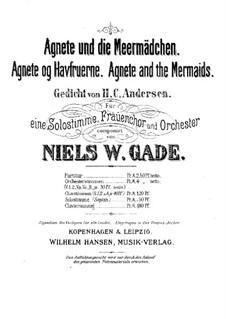 Agnete og Havfruerne (Agnete und die Meermädchen), Op.3: Vollpartitur, Stimmen by Niels Wilhelm Gade